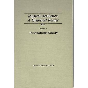 Musical Aesthetics - A Historical Reader (3 volumes) - Vol. II - - The N