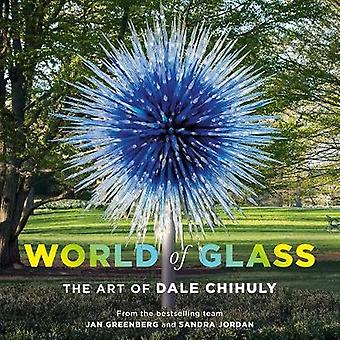World of Glass - The Art of Dale Chihuly by Jan Greenberg - 9781419736