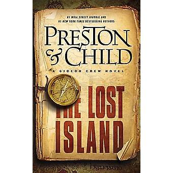 The Lost Island - A Gideon Crew Novel by Douglas Preston - 97814555822