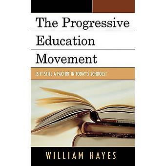 The Progressive Education Movement - Is it Still a Factor in Today's S