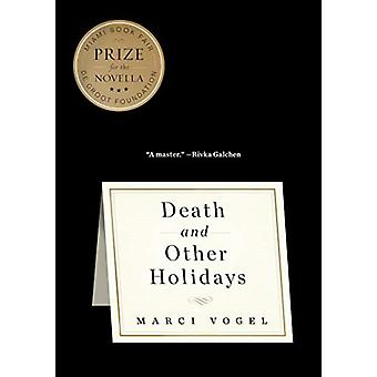 Death And Other Holidays by Marci Vogel - 9781612197364 Book