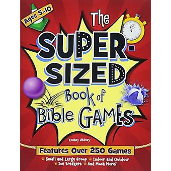 The Super-Sized Book of Bible Games by Lindsey Whitney - 978162862546