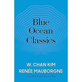 Blue Ocean Classics de W. Chan Kim - 978163697379 Livre