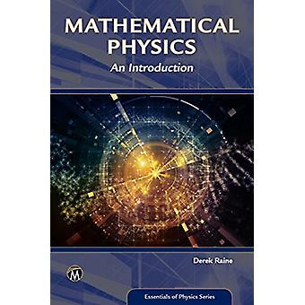 Mathematical Physics - An Introduction by Derek Raine - 9781683922056