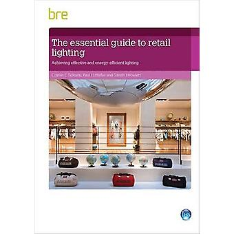 The Essential Guide to Retail Lighting - Achieving Effective and Energ