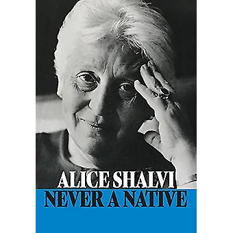 Never a Native by Alice Shalvi - 9781905559985 Book