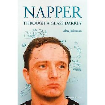 Napper - Through a Glass Darkly by Alan Jackaman - 9781909976702 Book