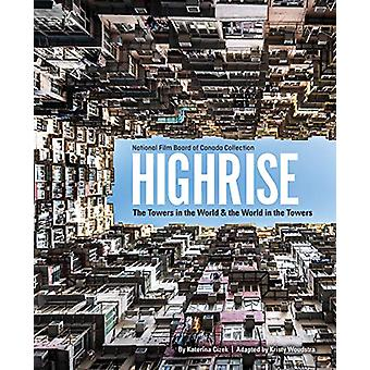 Highrise - The Towers in the World and the World in the Towers by Kate