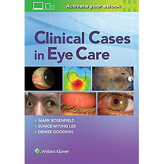 Clinical Cases in Eye Care by Dr. Mark Rosenfield - 9781496385345 Book
