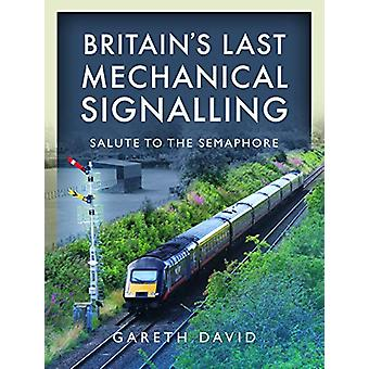 Britain's Last Mechanical Signalling - Salute to the Semaphore by Gare