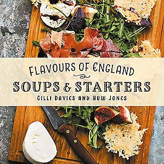 Flavours of England - Soups and Starters by Gilli Davies - 97819126547