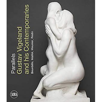 Sculptural Parallels - Gustav Vigeland and his Contemporaries Rodin -