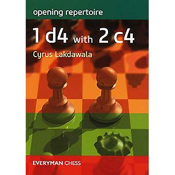 Opening Repertoire - 1 d4 with 2 c4 by Cyrus Lakdawala - 9781781945094