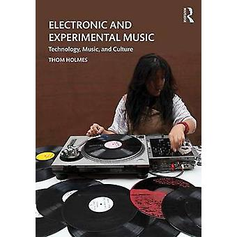 Electronic and Experimental Music - Technology - Music - and Culture (