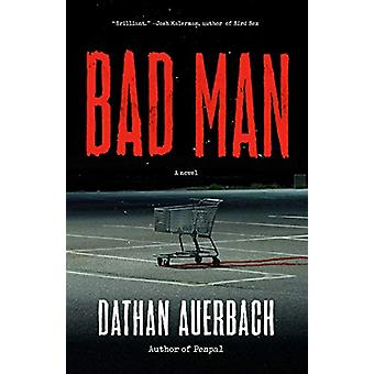 Bad Man by Dathan Auerbach - 9780525435266 Book