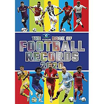 The Vision Book of Football Records 2020 by Clive Batty - 97819095349