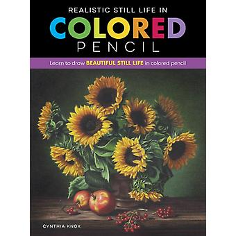 Realistic Still Life in Colored Pencil by Cynthia Knox