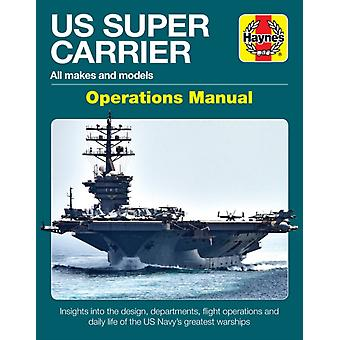 US Super Carrier by Dr Chris McNab & Patrick Bunce & Edited by Jonathan Falconer