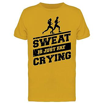 Sweat Is Just Fat Crying Tee Men's -Image par Shutterstock