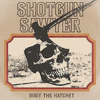 Shotgun Sawyer - Bury The Hatchet [Vinyl] USA import