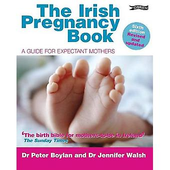 The Irish Pregnancy Book A Guide for Expectant Mothers