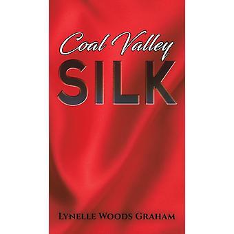 COAL VALLEY SILK-tekijä: GRAHAM & LYNELLE WOOD