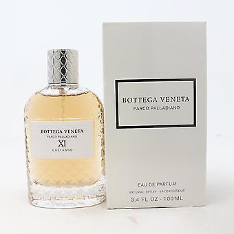 Parco Palladiano Xi Castagno par Bottega Veneta Eau De Parfum 3.4oz No Retail Box