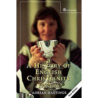 Englantilaisen kristinuskon historia 1920-2000 Adrian Hastings - 9780