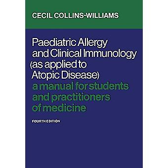 Paediatric Allergy and Clinical Immunology (as Applied to Atopic Dise