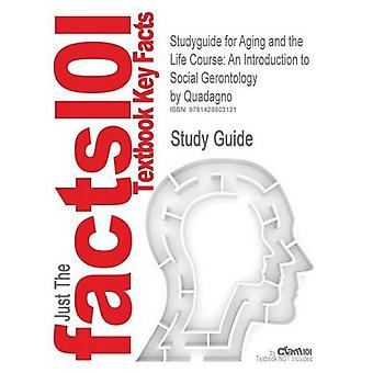 Studyguide for Aging and the Life Course - An Introduction to Social G