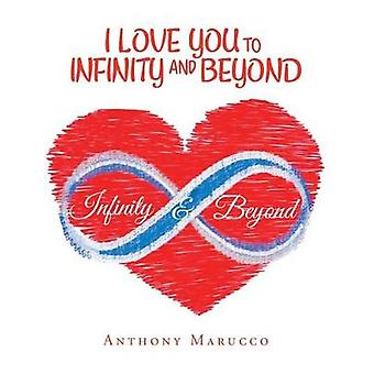 I Love You to Infinity and Beyond by Anthony Marucco - 9781641387309
