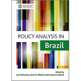 Policy Analysis in Brazil International Library of Policy Analysis Series