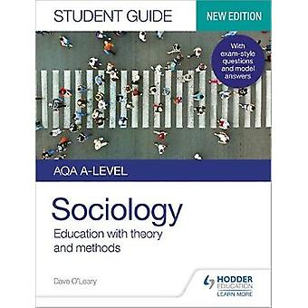AQA Alevel Sociology Student Guide 1 Education with theory and methods Aqa a Level Student Guide 1