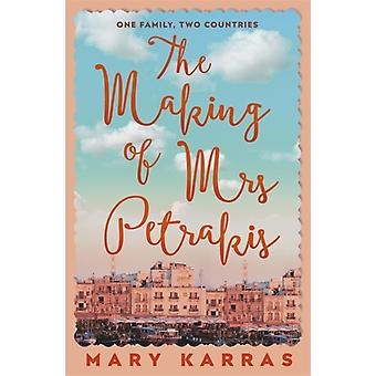 The Making of Mrs Petrakis by Mary Karras