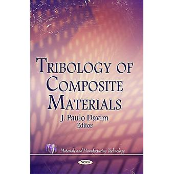 Tribology of Composite Materials by Edited by J Paulo Davim