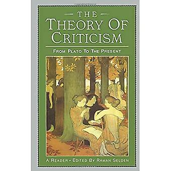 The Theory of Criticism: From Plato to the Present - A Reader
