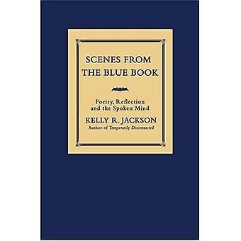 Szenen aus dem Blauen Buch: Poesie, Reflexion und der gesprochene Geist
