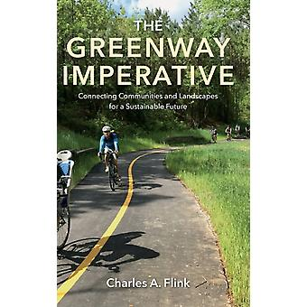 The Greenway Imperative by Charles A. Flink