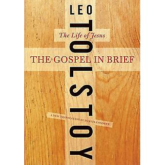 Gospel in Brief The by Tolstoy & Leo