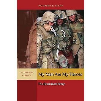 My Men Are My Heroes by Nathaniel R. Helms
