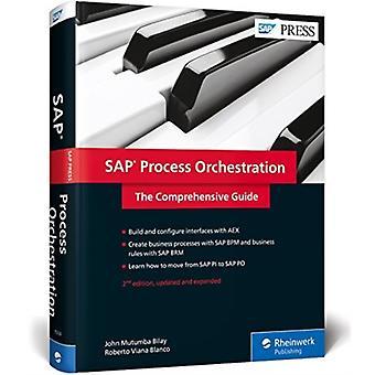 SAP Process Orchestration by John Mutumba BilayRoberto Viana Blanco