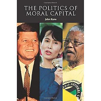 The Politics of Moral Capital (Contemporary Political Theory)
