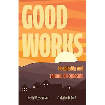 Good Works Hospitality and Faithful Discipleship
