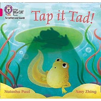 Tap it Tad!