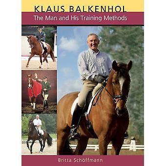 Klaus Balkenhol Der Mann und seine Trainingsmethoden von Britta Sch ffmann