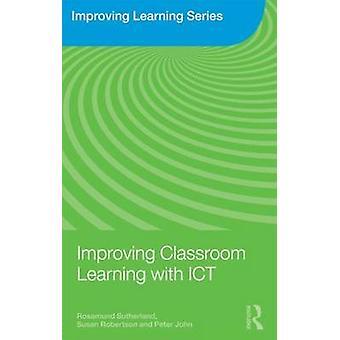 Verbesserung der lernen im Klassenzimmer mit Hilfe von IKT durch Rosamund Sutherland & Susan Robertson & Peter John