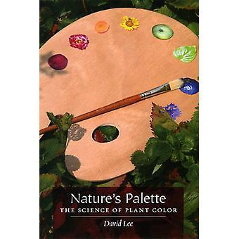Der Natur-Palette - die Wissenschaft der Pflanze Farbe durch David Lee Kuo Cheun-