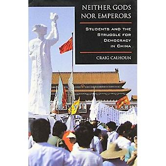 Neither Gods Nor Emperors - Students and the Struggle for Democracy in
