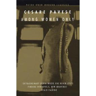 Among Women Only (New edition) by Cesare Pavese - 9780720612141 Book