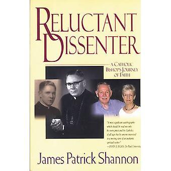 Réticent dissident - chemin de l'évêque catholique de foi par James Sh